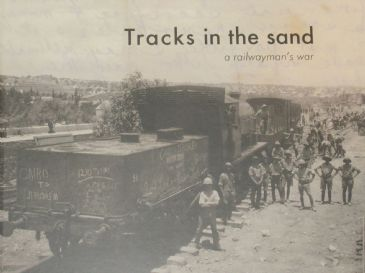 Tracks in the Sand - A Railwayman's War, edited by Catherine and James Foster Dodds